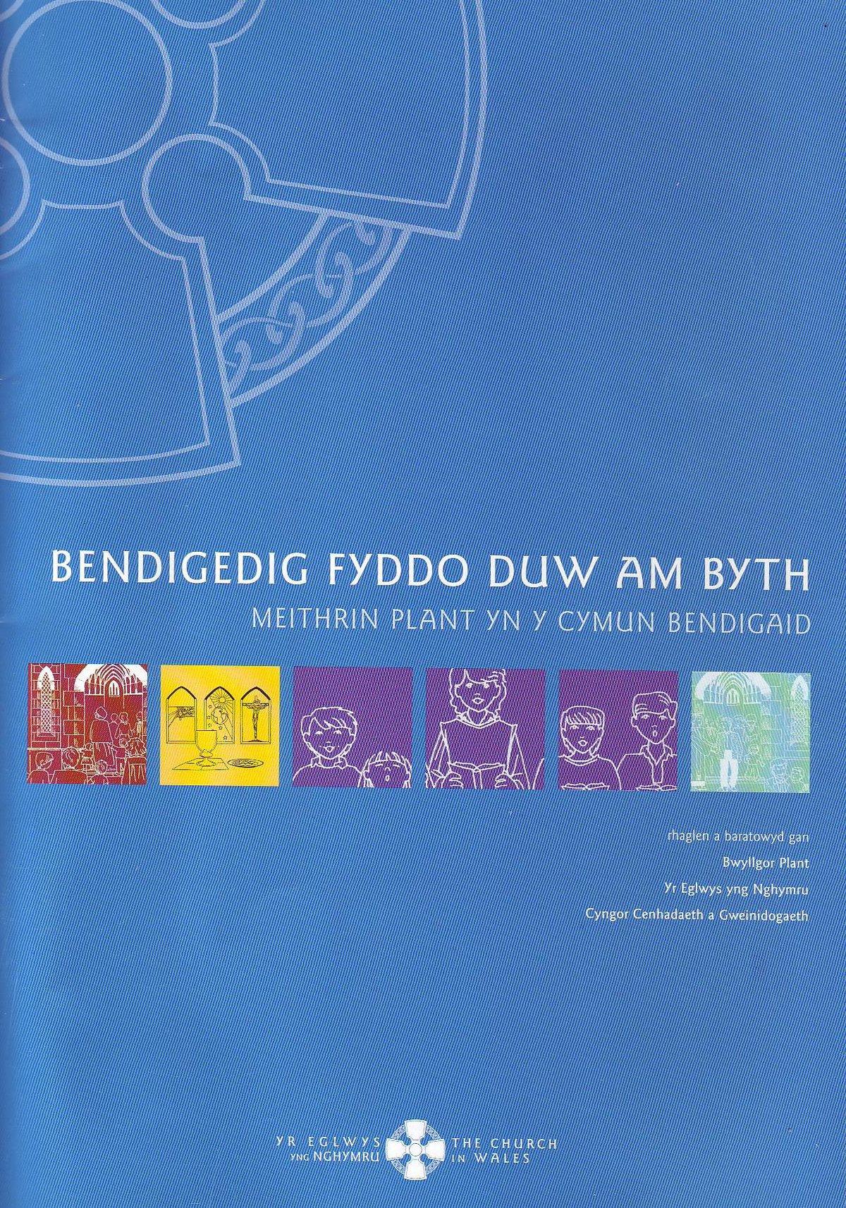 Bendigedig Fyddo Duw am Byth